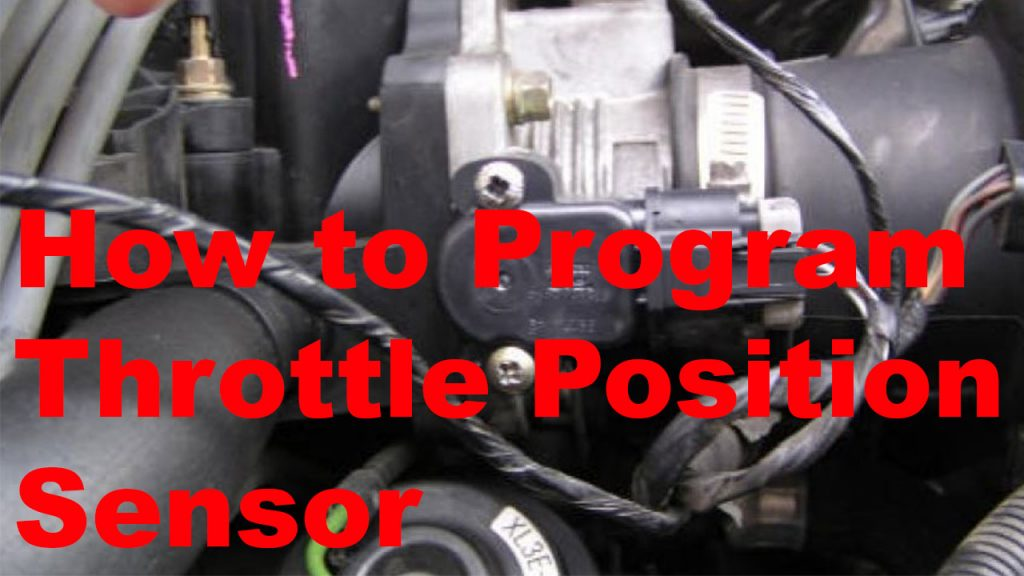 How to Calibrate Throttle Position sensor