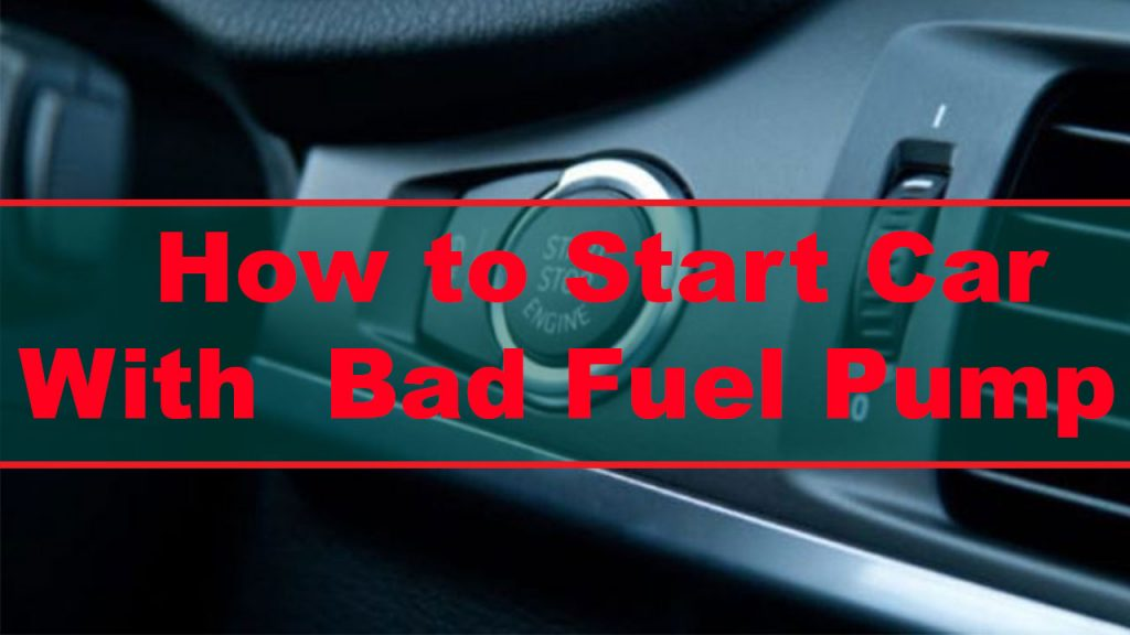 3 Steps Guide On How To Start A Car With A Bad Fuel Pump