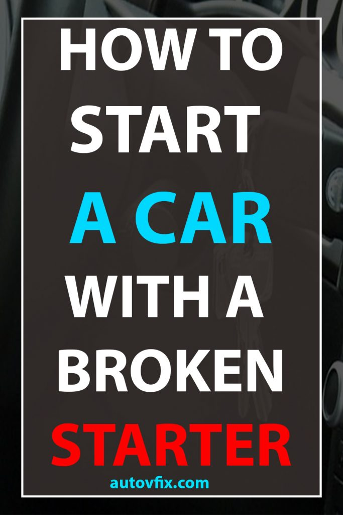 How to start a car with a broken starter