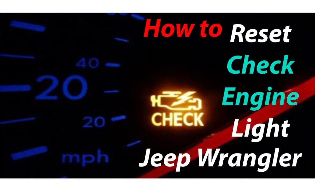 How to reset check engine light jeep wrangler