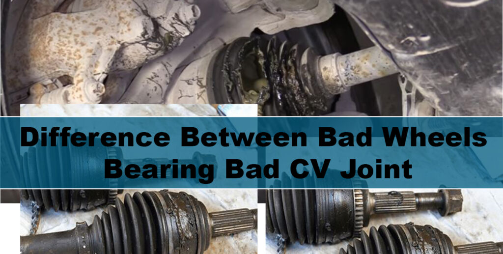How to tell the difference between bad wheels bearing bad CV joint